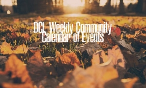 DCL Weekly Community Calendar of Events
