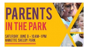 "Things to Do: ""Parents in the Park"" Rescheduled to June 22"